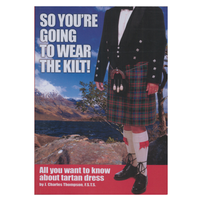 So You Want To Wear the Kilt