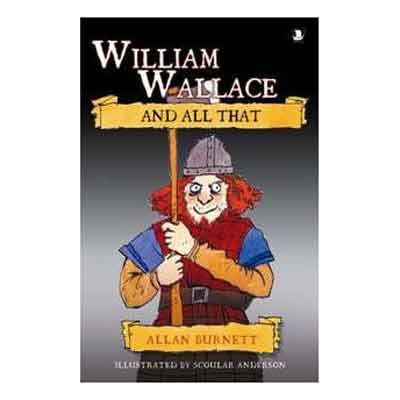 William Wallace & All That